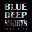 BLUE DEEP SHORTS Beautiful