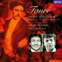 ピエール・アマワイヤル/パスカル・ロジェ Fauré: Sonata for Violin and Piano No.2 in E minor, Op.108 - 1. Allegro non troppo