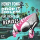 Henry Fong Drop It Down Low (feat. Richie Loop) [Remixes]