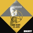 Tocadisco His Name Is Jack (Full Vocal Mix)