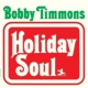 ボビー・ティモンズ Holiday Soul