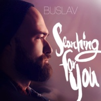 Buslav Searching For You