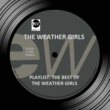 The Weather Girls Playlist: The Best of the Weather Girls