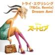 Dream Ami トライ・エヴリシング(Y&Co. Remix)