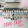 AKB48 LOVE TRIP / しあわせを分けなさい<劇場盤>