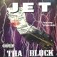 JET Tha Block