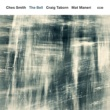 Ches Smith/クレイグ・テイボーン/Mat Maneri The Bell