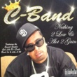 C-BAND NOTHING 2 LOSE & A LOT 2 GAIN