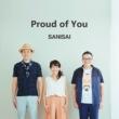 SANISAI Proud of You