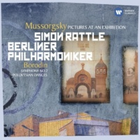 Sir Simon Rattle Mussorgsky: Pictures at an Exhibition - Borodin: Symphony No. 2