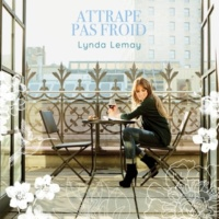Lynda Lemay Attrape pas froid