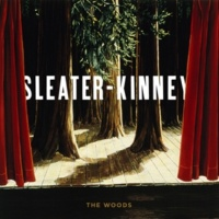 Sleater-Kinney The Woods