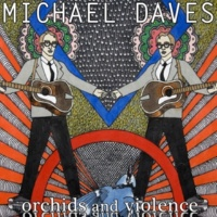 Michael Daves Orchids and Violence
