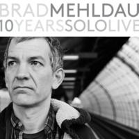 Brad Mehldau 10 Years Solo Live