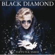 石井 竜也 BLACK DIAMOND