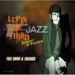 大野雄二&フレンズ LUPIN THE THIRD 「JAZZ」 Bossa & Fusion