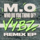 M.O Who Do You Think Of? [Stylo G Mix]
