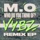 M.O Who Do You Think Of? [VYBZ Remix EP]