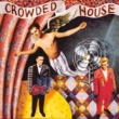 Crowded House Now We're Getting Somewhere