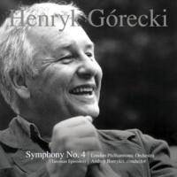 London Philharmonic Orchestra & Andrey Boreyko, Henryk Górecki Henryk Górecki: Symphony No. 4, Op. 85 (Tansman Episodes)