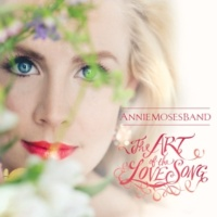Annie Moses Band The Art of  the Love Song