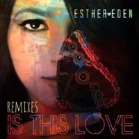 Esther Eden Is This Love [Remixes]