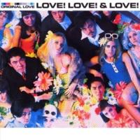 オリジナル・ラヴ LOVE! LOVE! & LOVE!