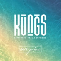 クングス/Jamie N Commons Don't You Know (feat.Jamie N Commons) [Radio Edit]