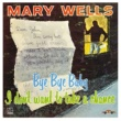 Mary Wells I Love The Way You Love