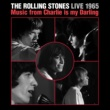 The Rolling Stones Live 1965: Music From Charlie Is My Darling