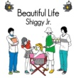 Shiggy Jr. Beautiful Life