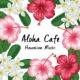 Relaxation Lab Aloha Cafe -Hawaiian Music-