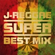 TAK-Z J-REGGAE SUPER BEST MIX