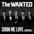 The Wanted Show Me Love (America)