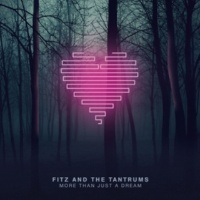 Fitz & The Tantrums Tell Me What Ya Here For (Bonus Track)