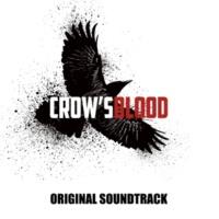 ゲイリー芦屋 Huluオリジナルドラマ「CROW'S BLOOD」オリジナル・サウンドトラック