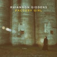 Rhiannon Giddens Factory Girl
