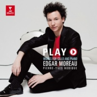 Edgar Moreau Play: Works for Cello and Piano