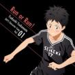 柄本つくし(CV:吉永拓斗) TVアニメ「DAYS」キャラクターソングシリーズVOL.01 「Run or Run!」 柄本つくし(CV:吉永拓斗)
