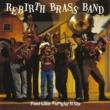 The Rebirth Brass Band Do Whatcha Wanna, Pt. 2