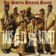 The Rebirth Brass Band Take It To The Street