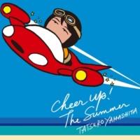 山下達郎 CHEER UP! THE SUMMER
