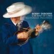 Bobby Osborne & The Rocky Top X-Press/Rhonda Vincent Go Rest On That Mountain