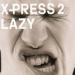 X-Press 2 Lazy (feat. David Byrne)
