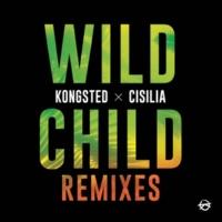 Kongsted/Cisilia Wild Child [Remixes]