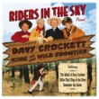 ライダーズ・イン・ザ・スカイ Riders In The Sky: Present Davy Crockett, King Of The Wild Frontier