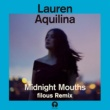 Lauren Aquilina Midnight Mouths [filous Remix]