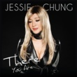 Jessie Chung There You Are