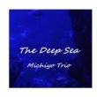 Michiyo Trio The Deep Sea