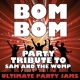 Ultimate Party Jams Bom Bom (Party Tribute to Sam and the Womp)